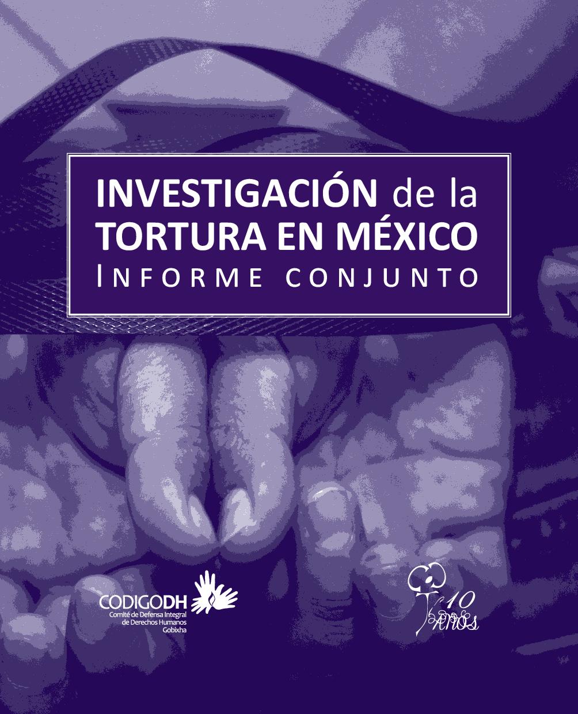 Investigación de la Tortura en México